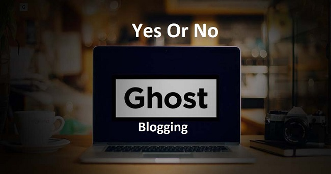 ghost blogging yes or no