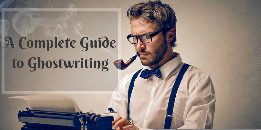 What is Ghostwriting? A Complete Guide to Ghostwriting