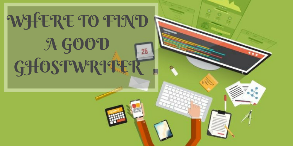 WHERE TO FIND A GOOD GHOSTWRITER