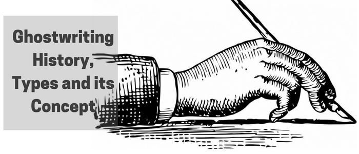 Ghostwriting-History, Types and its Concept