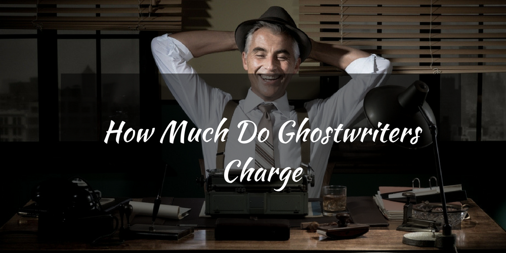 How-Much-Do-Ghostwriters-Charge
